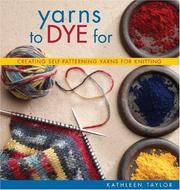 Cover of: Yarns to Dye For | Kathleen Taylor