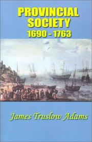 Provincial society, 1690-1763 by James Truslow Adams