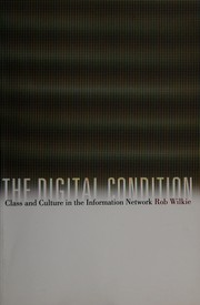 Cover of: The digital condition | Robert Wilkie