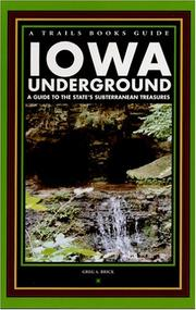 Cover of: Iowa underground by Greg A. Brick