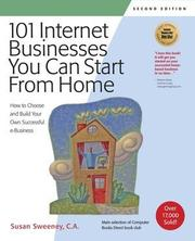 Cover of: 101 Internet Businesses You Can Start from Home: How to Choose and Build Your Own Successful e-Business