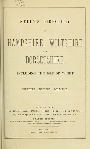 Kelly's directory of Hampshire, Wiltshire, Dorsetshire and the Isle of Wight by