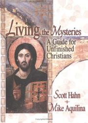 Cover of: Living the mysteries: a guide for unfinished Christians