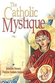 Cover of: The Catholic mystique | Jennifer Ferrara, Patricia Sodano Ireland.
