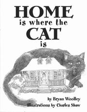 Cover of: Home is where the cat is: Bryan Woolley ; illustrated by Charles Shaw.