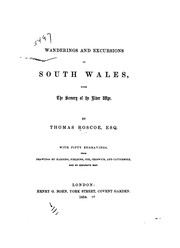 Cover of: Wanderings and Excursions in South Wales: With the Scenery of the River Wye. With 50 Engravings ... | Thomas Roscoe