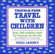Cover of: Trouble-Free Travel with Children | Vicki Lansky