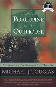 Cover of: Theres a Porcupine in My Outhouse | Michael Tougias