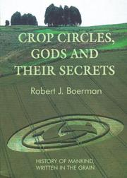 Cover of: Crop Circles, Gods and Their Secrets | Robert J. Boerman