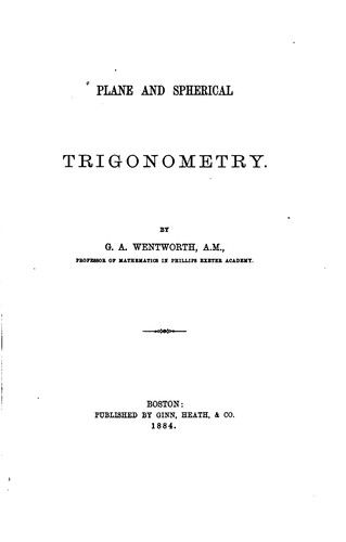 Plane and Spherical Trigonometry by George Albert Wentworth (undifferentiated)