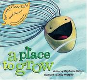 Cover of: place to grow | Stephanie Bloom