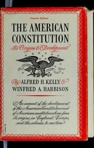 The American Constitution by Alfred Hinsey Kelly