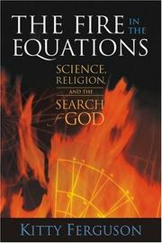 Cover of: The fire in the equations: science, religion, and the search for God