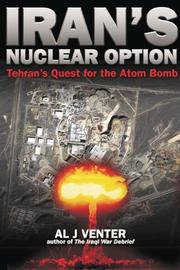 Iran's Nuclear Option by Al J. Venter