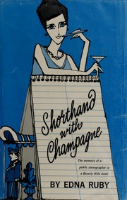 Cover of: Shorthand with champagne | Edna R. Ruby