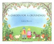 Cover of: A garden for a groundhog | Lorna Balian