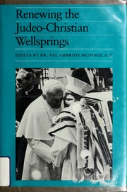 Cover of: Renewing the Judeo-Christian wellsprings by edited, with a preface, by Val Ambrose McInnes.