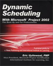 Cover of: Dynamic Scheduling With Microsoft Project 2002: The Book by and for Professionals