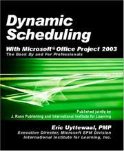 Cover of: Dynamic Scheduling with Microsoft Office Project 2003: The Book by and for Professionals
