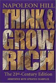 Cover of: Think and Grow Rich: The 21st-Century Edition | Napoleon Hill