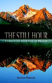 Cover of: The Still Hour | Austin Phelps