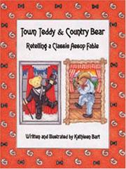 Cover of: Town Teddy & Country Bear: A Classic Aesop's Fable Retold