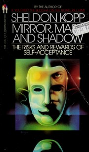Cover of: Mirror, Mask and Shadow | Sheldon Kopp