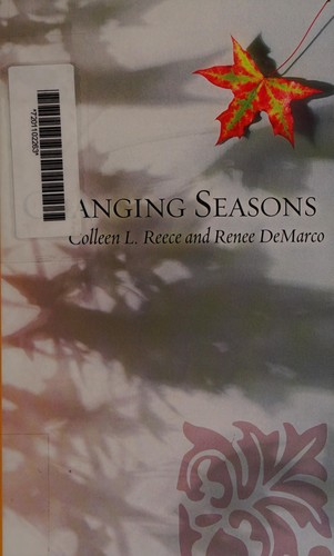 Changing seasons by Colleen L. Reece