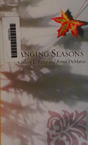 Cover of: Changing seasons | Colleen L. Reece