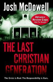 Cover of: The last Christian generation | Josh McDowell, David H. Bellis