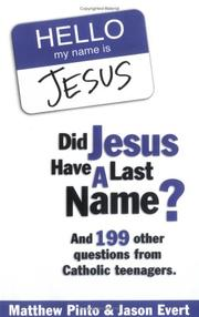 Cover of: Did Jesus Have a Last Name? And 199 Other Questions from Catholic Teenagers | Matthew J. Pinto