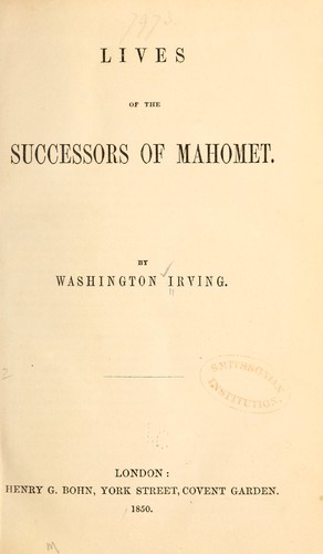 Lives of the successors of Mahomet. by Washington Irving
