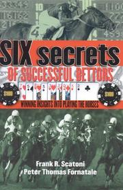 Cover of: Six Secrets of Successful Bettors | Frank R. Scatoni