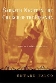 Cover of: Sabbath night in the church of the piranha: new and selected stories