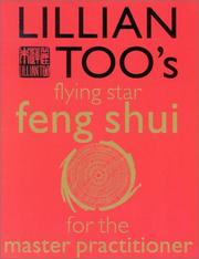 Cover of: Lillian Too's Flying Star Feng Shui for the Master Practitioner: The Ultimate Guide to Advanced Practice  Feng Shui