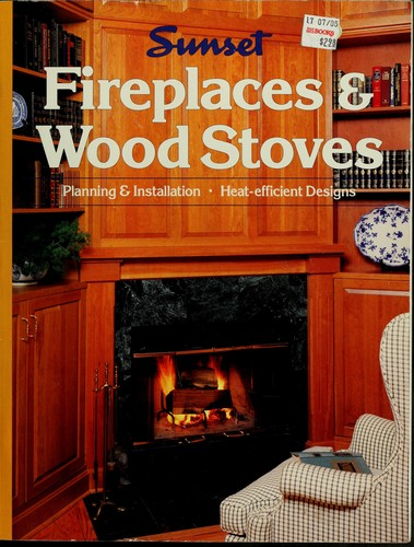 Fireplaces & wood stoves by Sunset Books