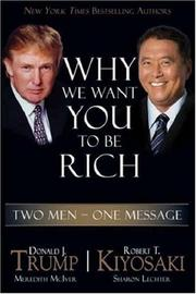 Cover of: Why We Want You to Be Rich: Two Men - One Message