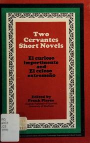 Two Cervantes short novels: El curioso impertinente and El celoso extremeño.