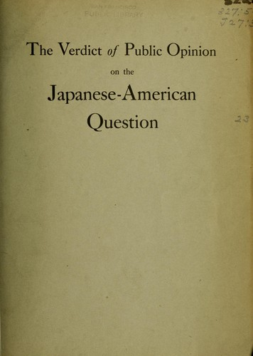 "The Verdict of public opinion on the Japanese-American question by a symposium instituted by Cornelius Vanderbilt, jr., and founded on Peter B. Kyne's novel ""The pride of Palomar"" now appearing in Cosmopolitan magazine."