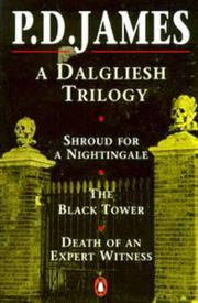 Cover of: A Dalgliesh Trilogy: Shroud for a nightingale ; The black tower ; Death of an expert witness.