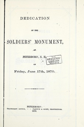 Dedication of the Soldiers' Monument at Petersboro', N.H., on Friday, June 17th, 1870 by Aaron Fletcher Stevens
