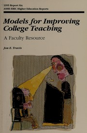 Models for improving college teaching by Jon E. Travis