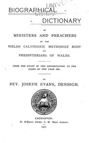 Cover of: Biographical dictionary of ministers and preachers of the Welsh Calvinistic Methodist Body | Joseph Evans