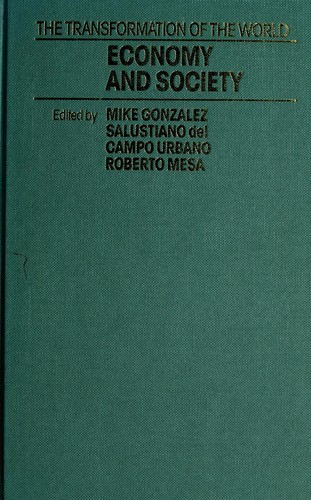 Economy and society in the transformation of the world by edited by Mike Gonzalez, Salustiano del Campo Urbano, Roberto Mesa.