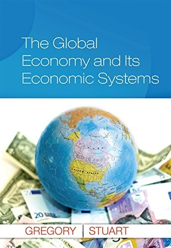 The Global Economy and Its Economic Systems by Paul R. Gregory, Robert C. Stuart