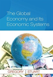 Cover of: The Global Economy and Its Economic Systems by Paul R. Gregory, Robert C. Stuart