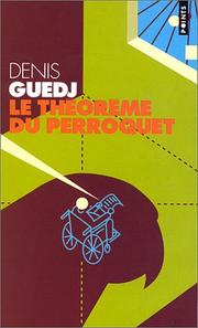 Cover of: Le Théorème du perroquet | Denis Guedj