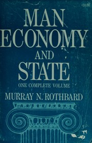 Cover of: Man, economy, and state | Murray N. Rothbard