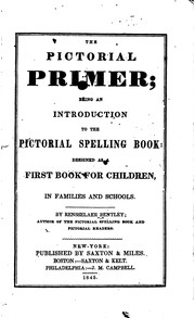 The Pictorial Primer; Being an Introduction to the Pictorial Spelling Book ...