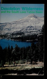 Cover of: Desolation Wilderness and the South Lake Tahoe Basin | Jeffrey P. Schaffer